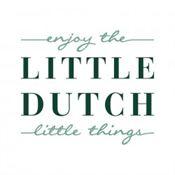 """In grote zwarte letters staat er Little Dutch. Daarboven staat """"Enjoy the"""" en daaronder staat """"Little things"""" beiden in groene handgeschreven letters"""